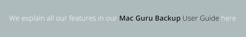 Click here for the Mac Backup Guru User Guide